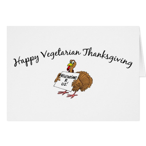 Happy Thanksgiving Vegetarian  Happy Ve arian Thanksgiving Greeting Card