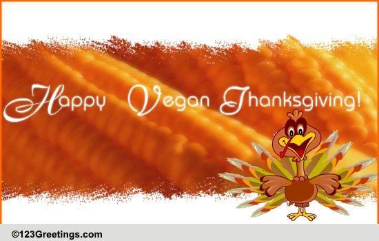 Happy Vegan Thanksgiving  A Vegan Thanksgiving Wish Free Specials eCards Greeting