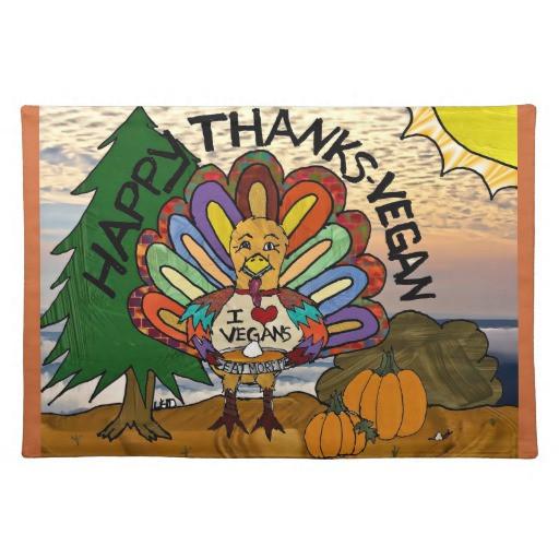 Happy Vegan Thanksgiving  Happy Thanks Vegan Thanksgiving Turkey Placemat