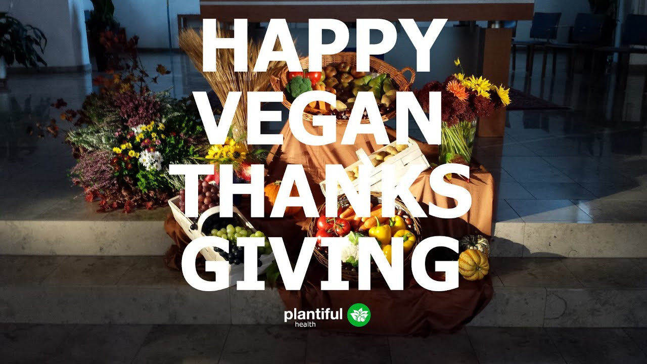 Happy Vegan Thanksgiving  HAPPY VEGAN THANKSGIVING EVERYTHING I ATE