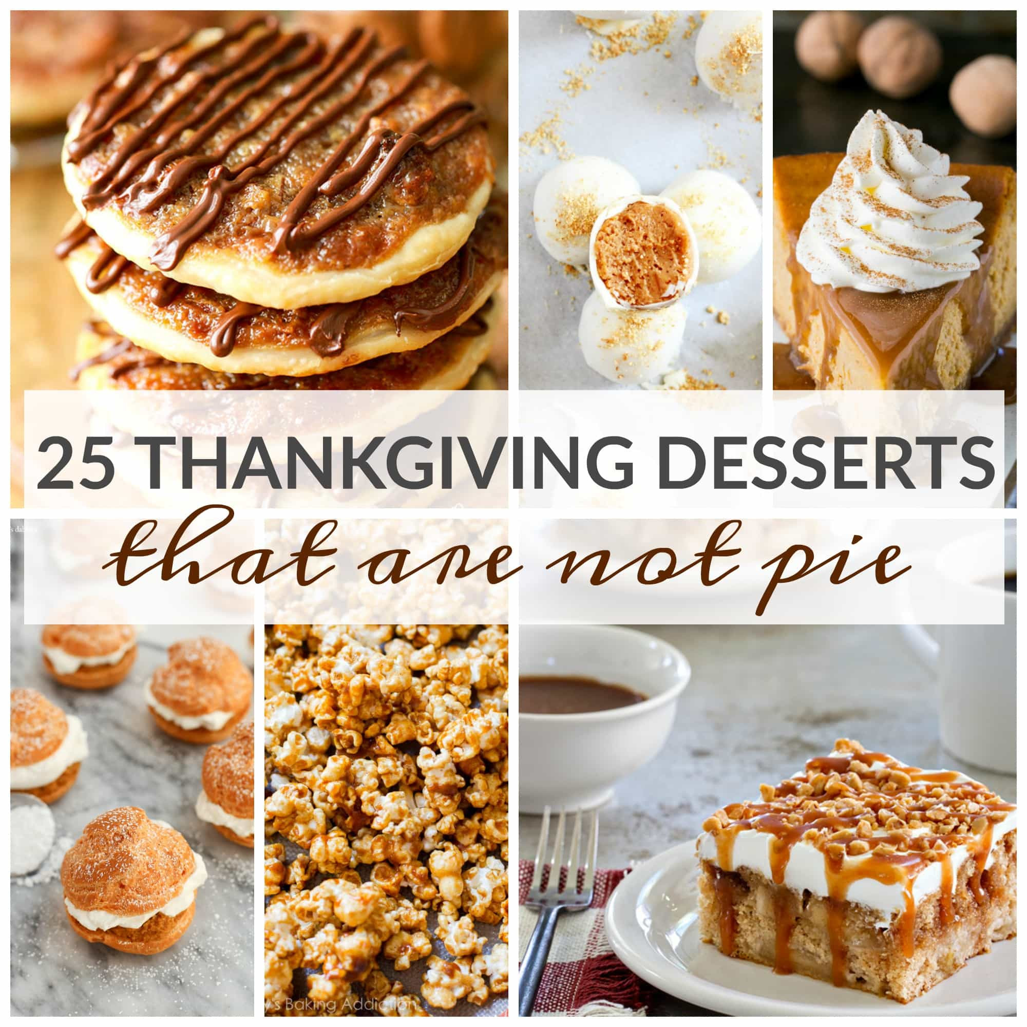 Holiday Desserts Thanksgiving  25 Thanksgiving Desserts That Are Not Pie A Dash of Sanity
