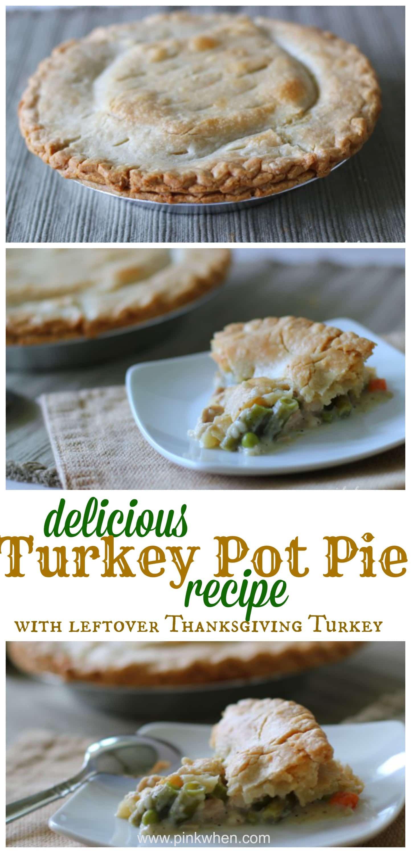 Leftover Thanksgiving Turkey  Delicious Turkey Pot Pie Recipe PinkWhen