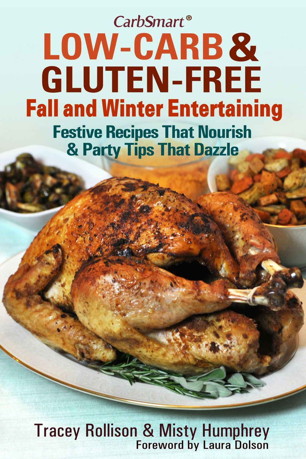 Low Carb Fall Recipes  CarbSmart Inc Releases CarbSmart Low Carb & Gluten Free