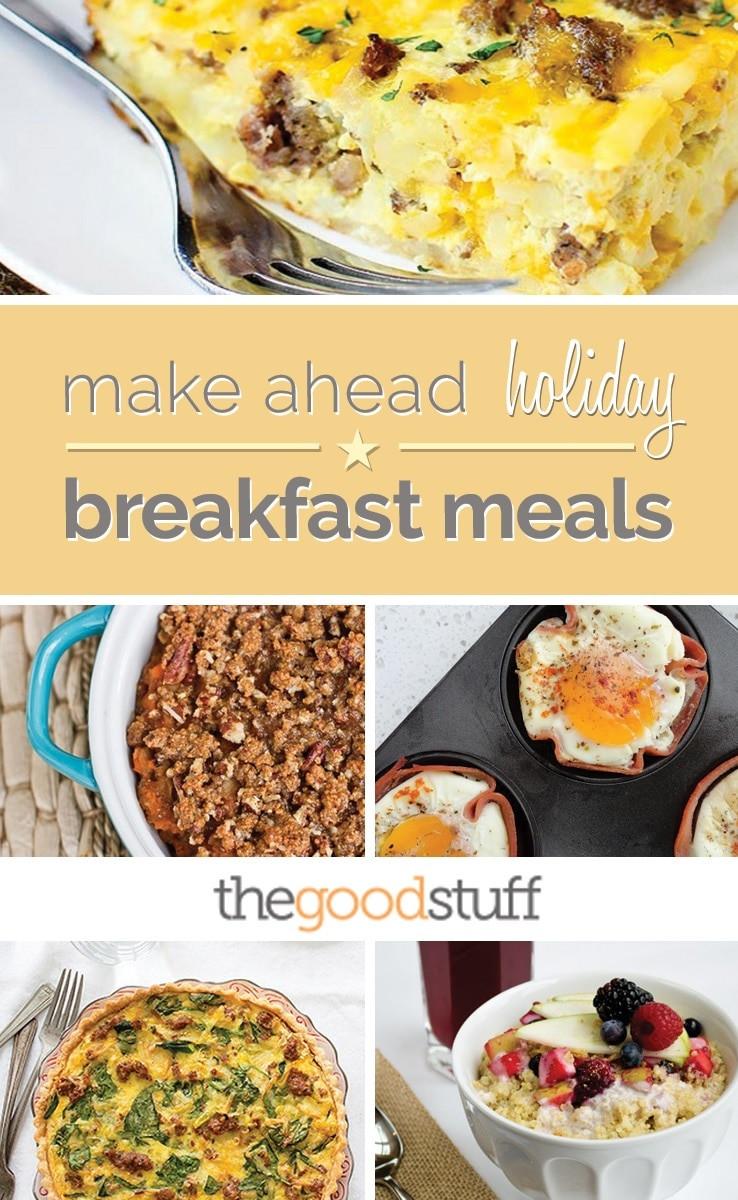 Make Ahead Christmas Dinners  Make Ahead Holiday Breakfast Meals thegoodstuff
