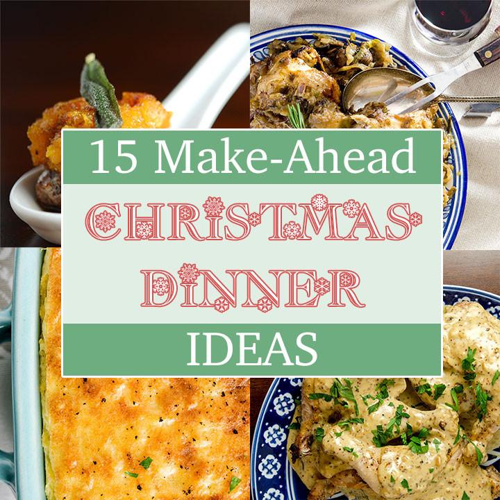 Make Ahead Christmas Dinners  Make Ahead Christmas Dinner Ideas