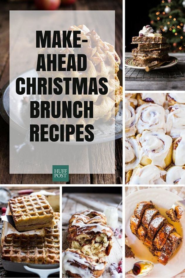Make Ahead Christmas Dinners  Christmas Brunch Recipes You Can Make Ahead Time