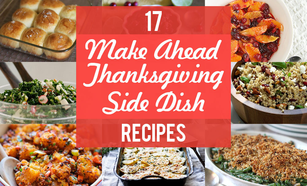 Make Ahead Side Dishes For Thanksgiving  17 of the Best Make Ahead Thanksgiving Side Dishes so