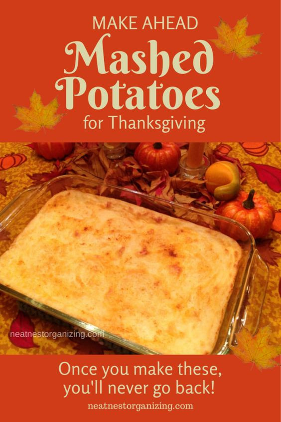 Make Ahead Thanksgiving Dinner  Make Ahead Mashed Potatoes for Thanksgiving Dinner make