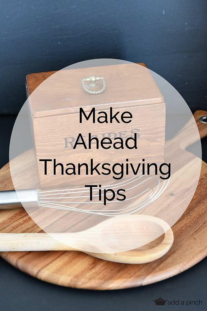 Make Ahead Thanksgiving  Make Ahead Thanksgiving Tips Add a Pinch