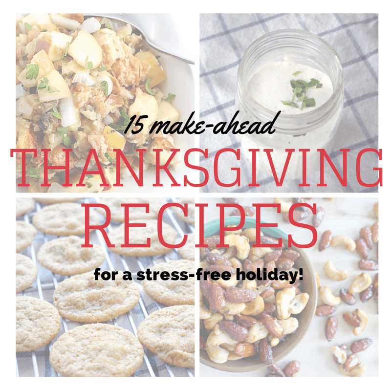 Make Ahead Thanksgiving  15 Make ahead Thanksgiving Dishes for a Stress Free Holiday