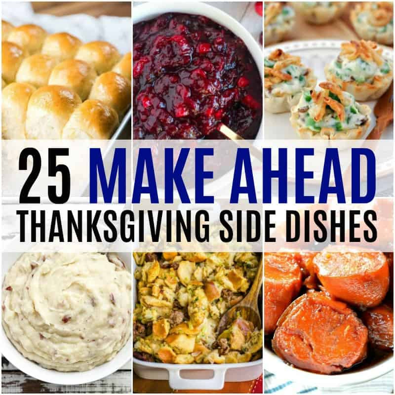Make Ahead Thanksgiving Sides  25 Make Ahead Thanksgiving Side Dishes ⋆ Real Housemoms