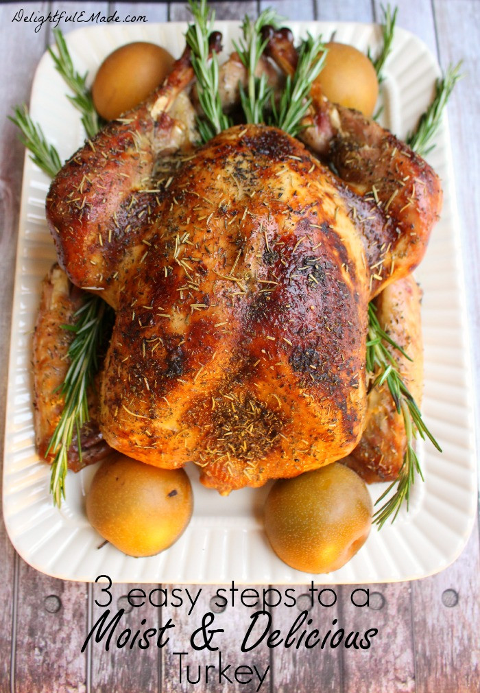 Make Thanksgiving Turkey  3 Easy Steps to a Moist and Delicious Turkey Delightful