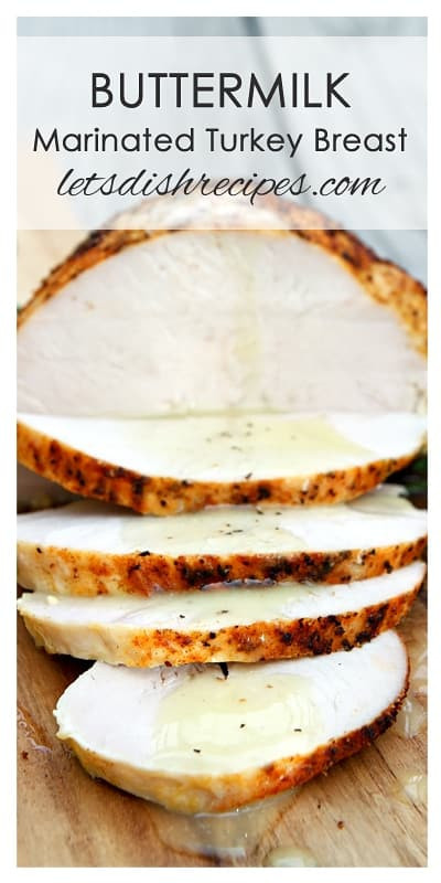 Marinated Turkey Recipe Thanksgiving  Buttermilk Marinated Turkey Breast — Let s Dish Recipes