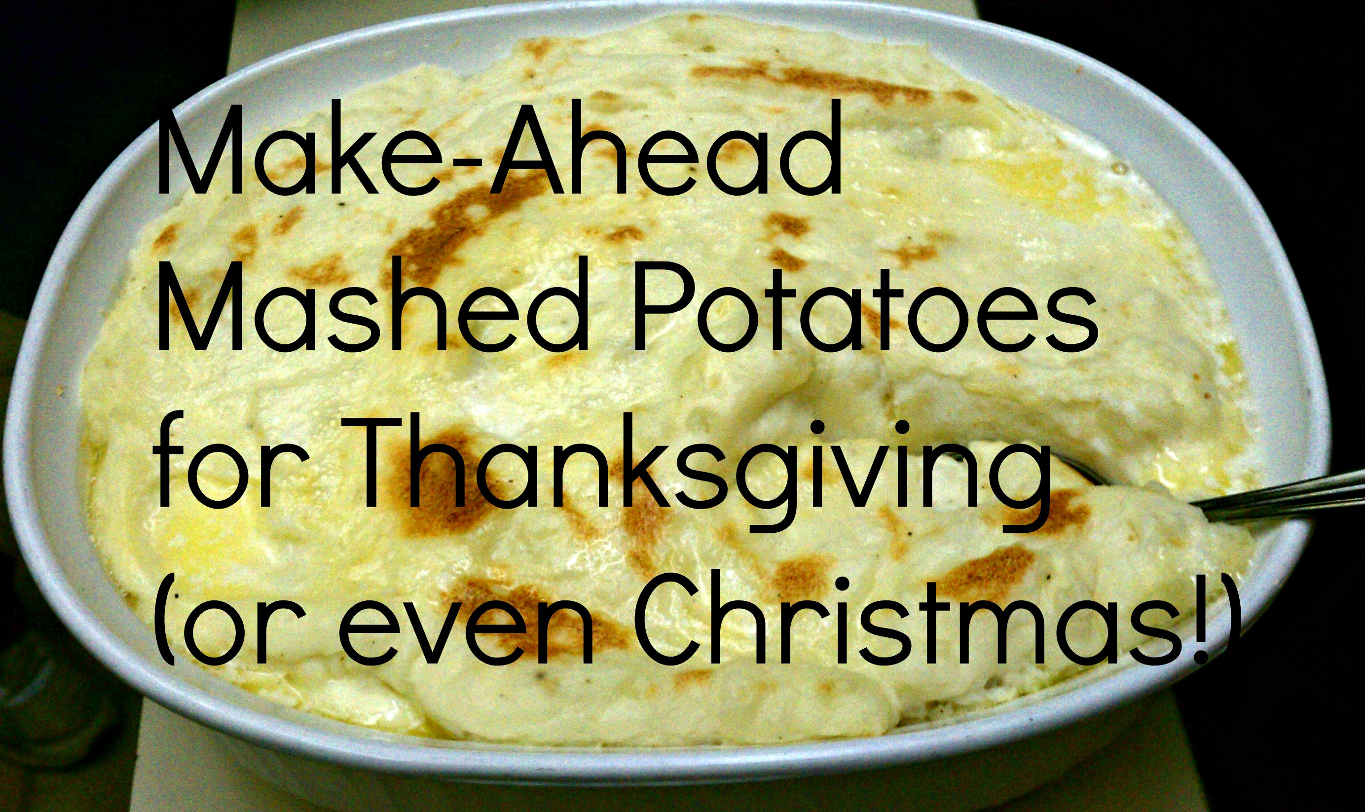 Mashed Potatoes For Thanksgiving  How To Freeze Mashed Potatoes Now For Thanksgiving