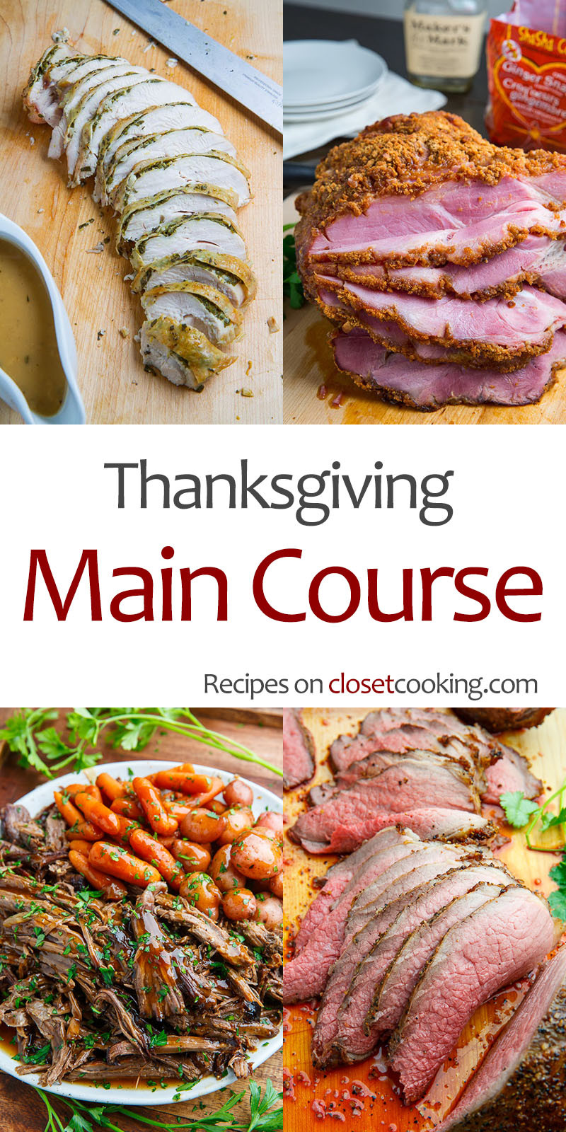 Non Turkey Thanksgiving  Thanksgiving Main Course Recipes Closet Cooking