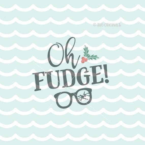 Oh Fudge Christmas Story  Oh Fudge SVG file A Christmas Story SVG Cricut Explore and