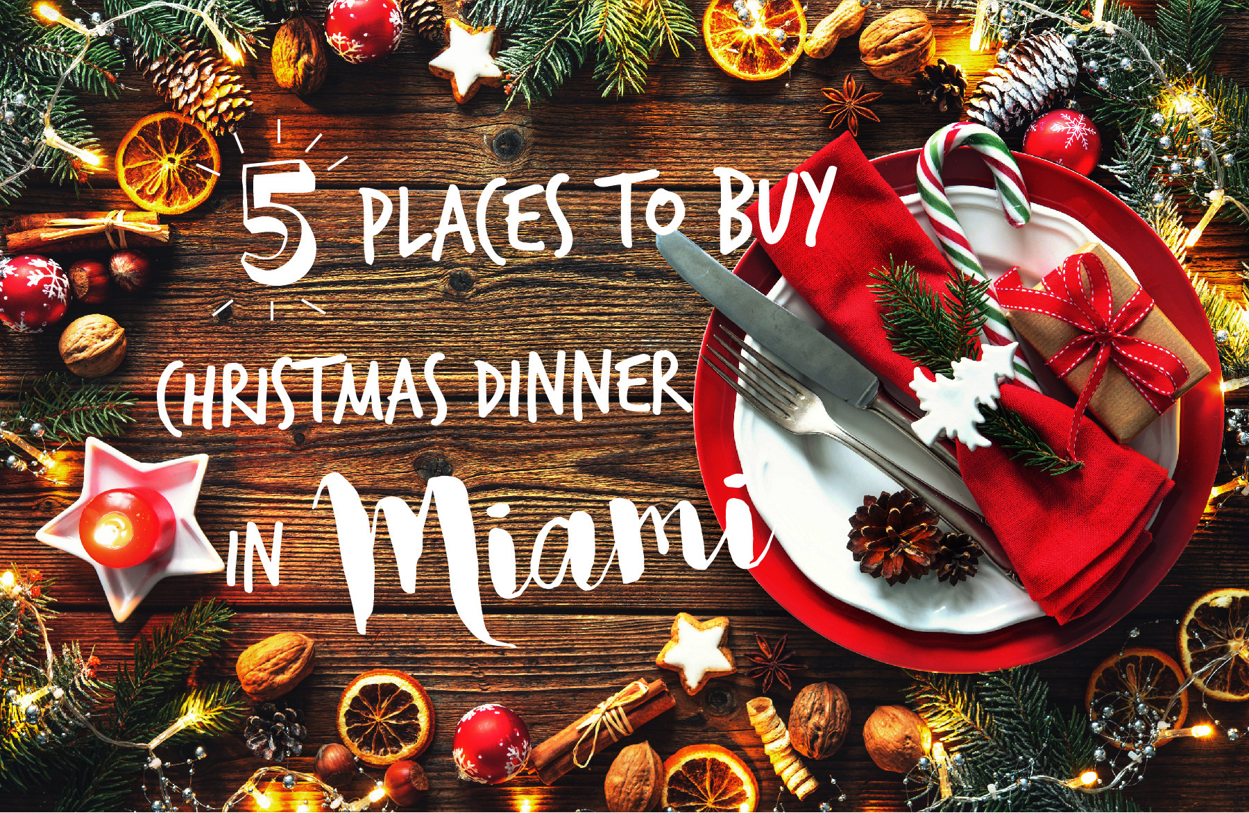 Order Christmas Dinner  5 Places to your Christmas Dinner in Miami Wehpah APP