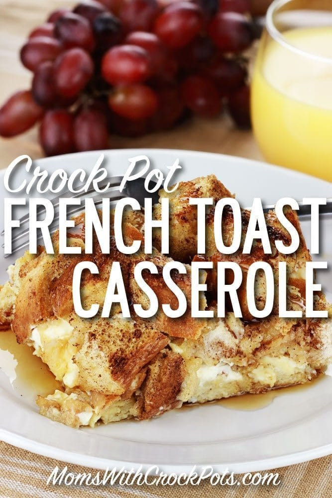 Overnight Crock Pot French Toast Great For Christmas Morning  Crockpot French Toast Casserole Moms with Crockpots