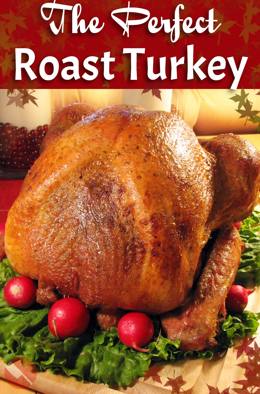 Perfect Thanksgiving Turkey  The Ultimate Roast Turkey Recipe Perfect for your Holiday
