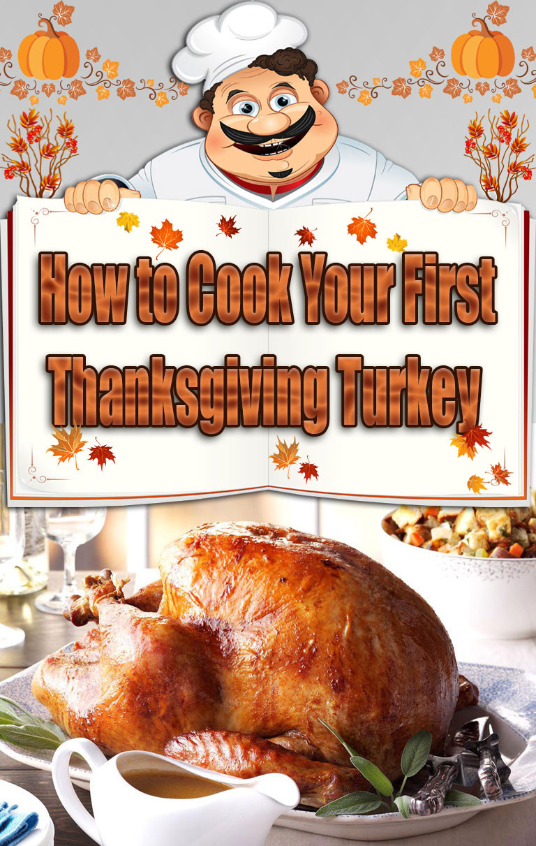 Prepare Turkey For Thanksgiving  How to Cook Your First Thanksgiving Turkey Quiet Corner