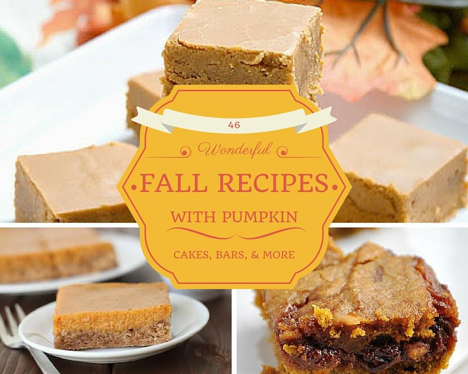 Pumpkin Recipes For Fall  46 Wonderful Fall Recipes with Pumpkin