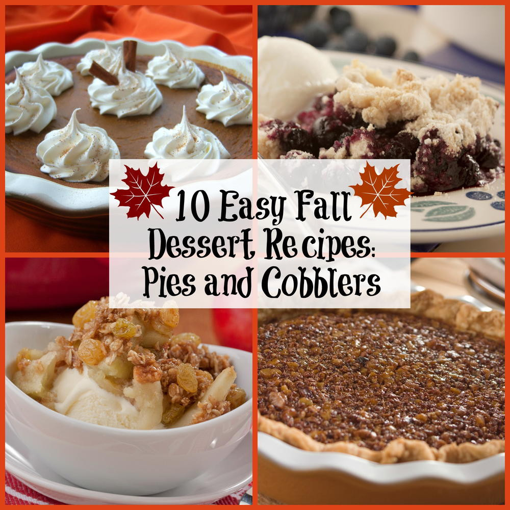 Recipes For Fall Desserts  10 Easy Fall Dessert Recipes Pies and Cobblers