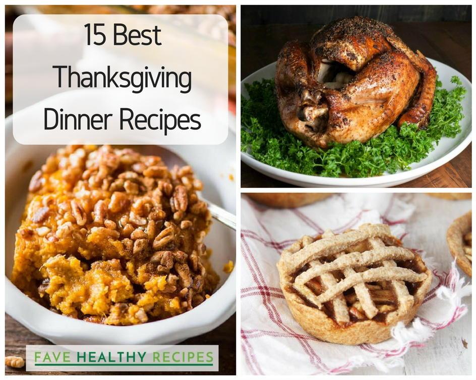 Recipes For Thanksgiving Dinner  15 Best Thanksgiving Dinner Recipes