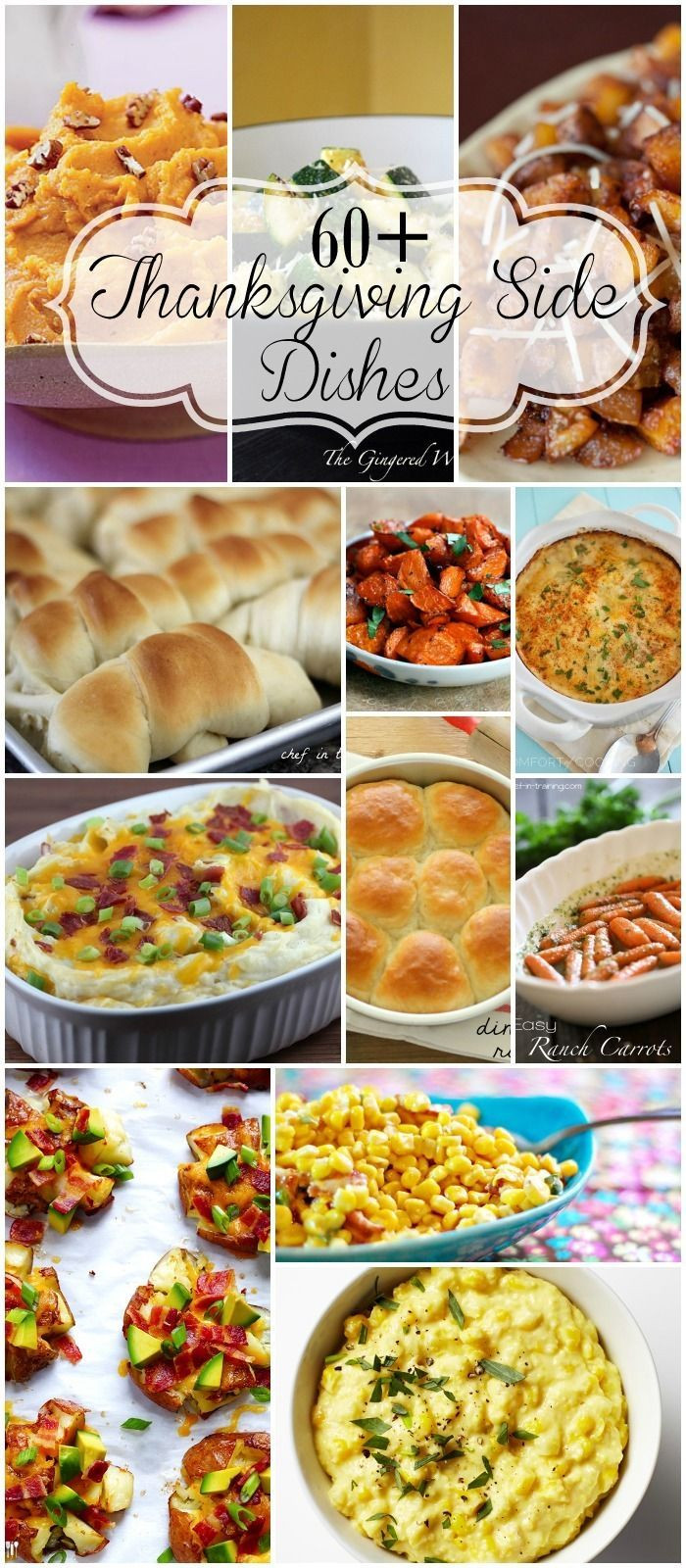 Recipes For Thanksgiving Dinner  60 Thanksgiving Sides veggies potatoes and rolls