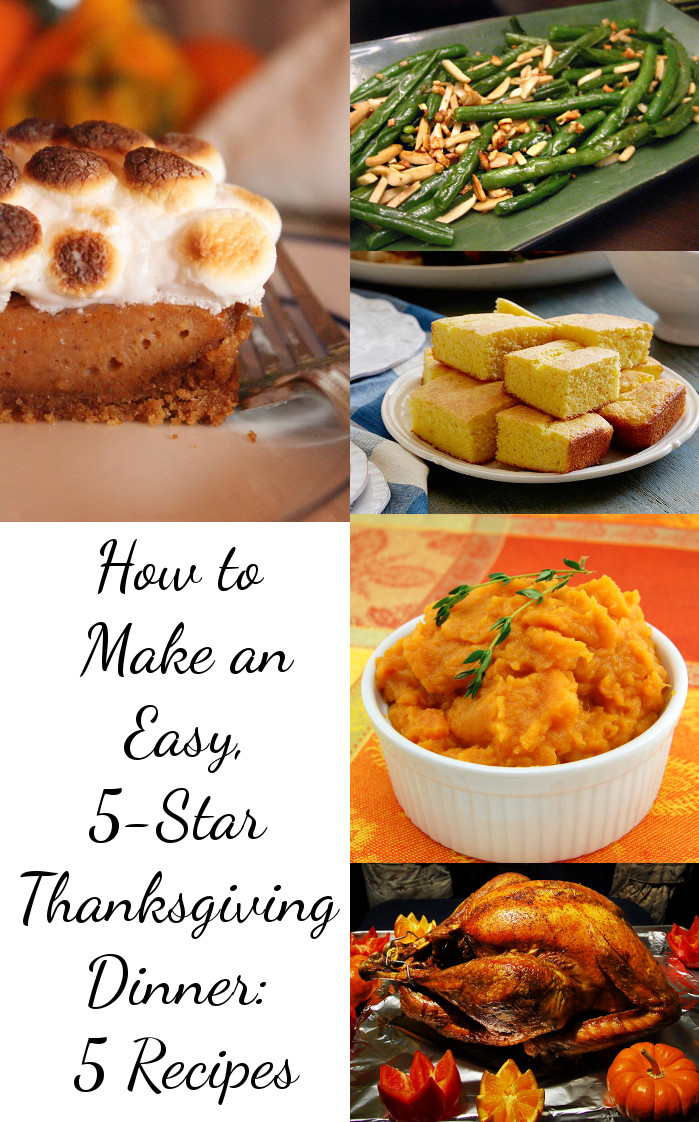 Recipes For Thanksgiving Dinner  How to Make an Easy 5 Star Thanksgiving Dinner 5 Recipes