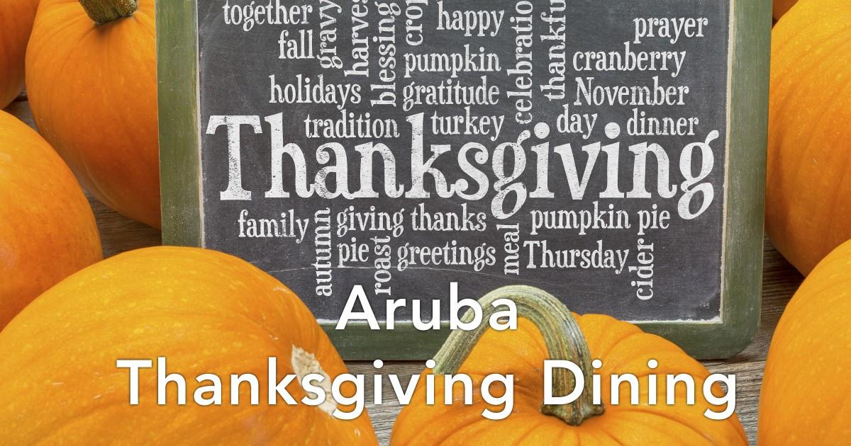 Restaurants Serving Thanksgiving Dinner 2019  Aruba Thanksgiving Day Dining 2019 RestaurantsAruba