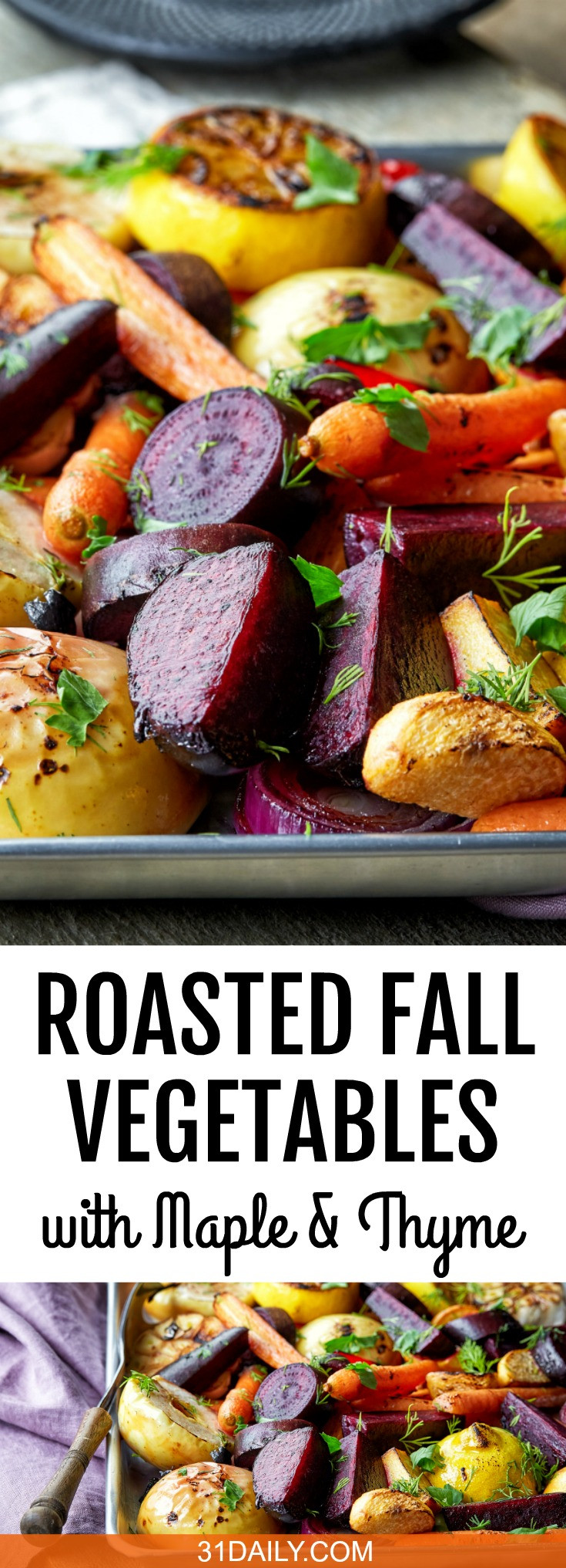 Roasted Fall Vegetables  Roasted Fall Ve ables with Maple Thyme and Apple 31 Daily