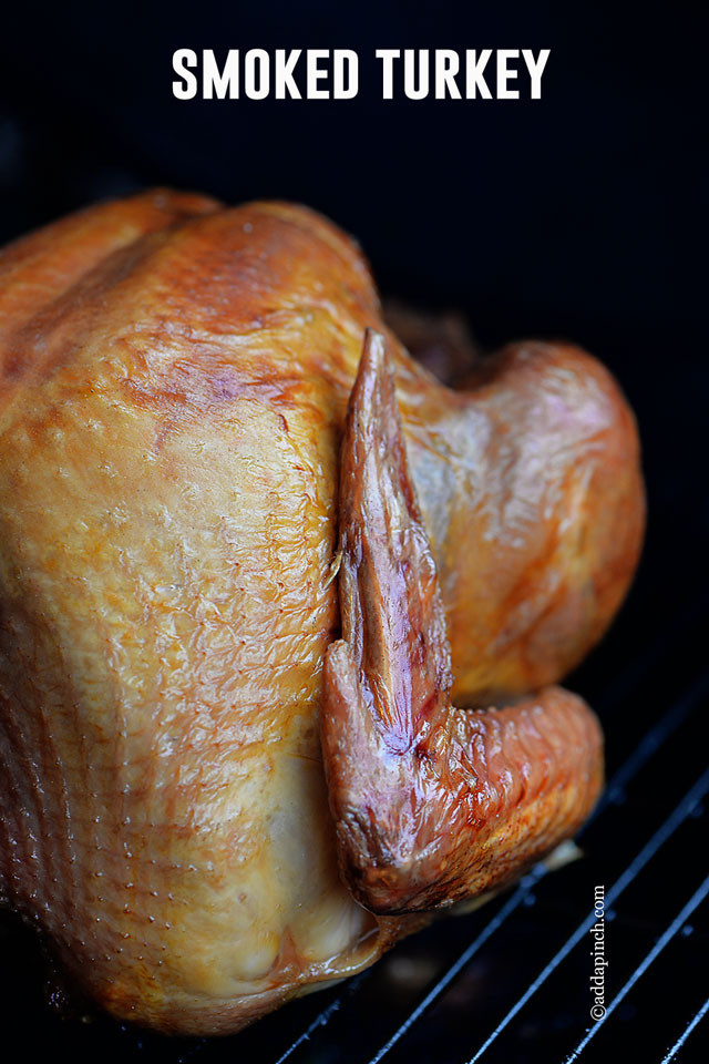 Smoked Thanksgiving Turkey Recipe  Smoked Turkey Recipe Add a Pinch