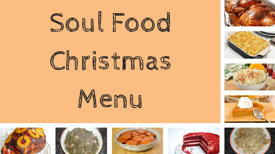 Soul Food Christmas Dinner Menu  Soul Food Christmas Menu Traditional Southern Recipes