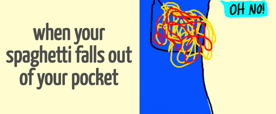 Spaghetti Falls Out Of Pocket  When Your Spaghetti Falls Out of Your Pocket