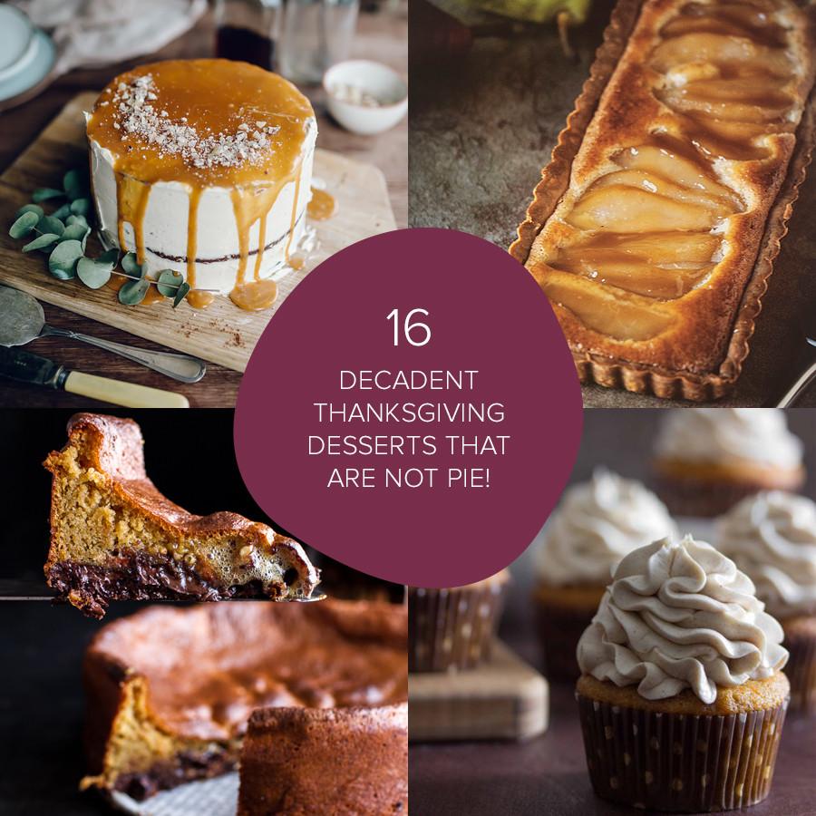 Thanksgiving Desserts Not Pie  16 Decadent Thanksgiving Desserts That Are Not Pie