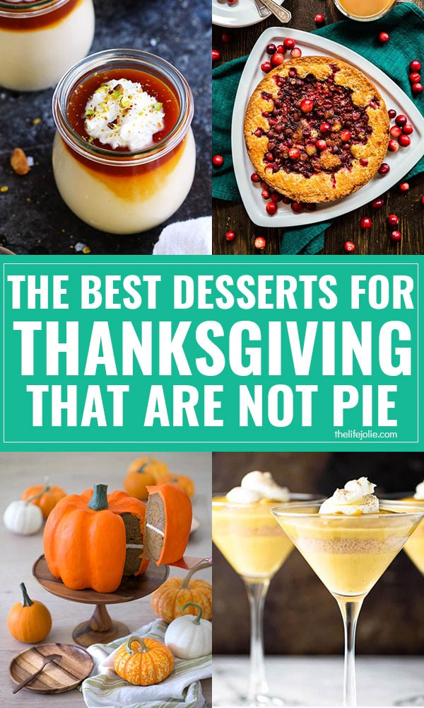 Thanksgiving Desserts Not Pie  The best desserts for Thanksgiving that are NOT pie