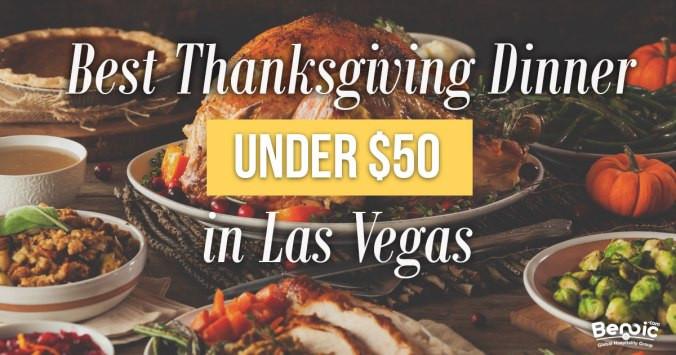 Thanksgiving Dinner Las Vegas  Best Thankgiving Dinner under $50 in Las Vegas