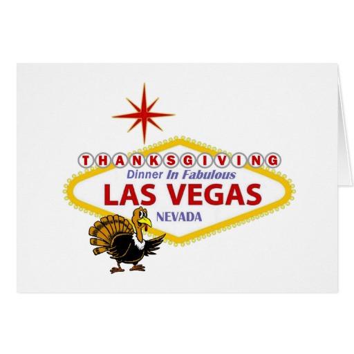 Thanksgiving Dinner Las Vegas  THANKSGIVING DINNER IN FABULOUS LAS VEGAS Card
