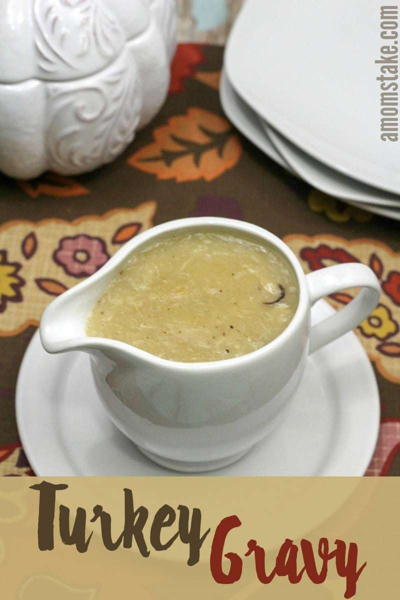 Thanksgiving Gravy Recipe  Homemade Turkey Gravy Recipe A Mom s Take