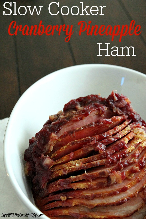Thanksgiving Ham Recipes With Pineapple  Slow Cooker Pineapple Cranberry Ham