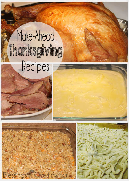 Thanksgiving Make Ahead Recipes  Make Ahead Thanksgiving Recipes Blessings Overflowing