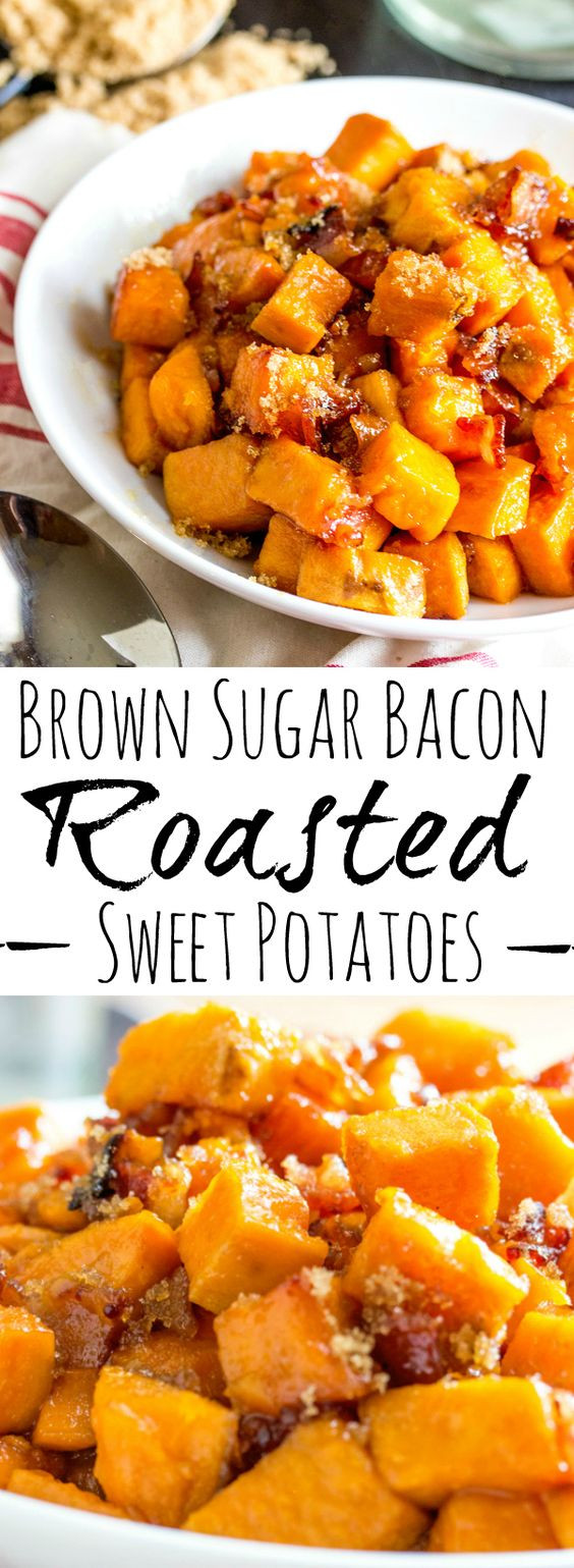 Thanksgiving Roasted Potatoes  Brown Sugar Bacon Roasted Sweet Potatoes