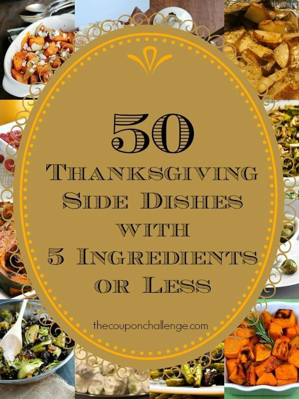 Thanksgiving Side Dishes For A Crowd  50 Thanksgiving Side Dishes with 5 Ingre nts or Less to