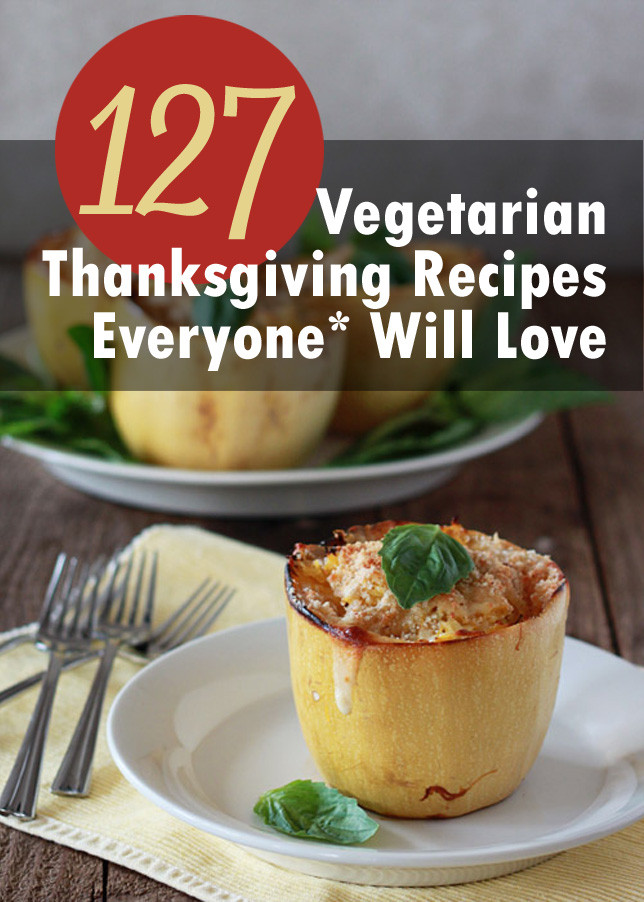 Thanksgiving Vegetarian Dishes  127 Ve arian Thanksgiving Recipes Everyone Will Love