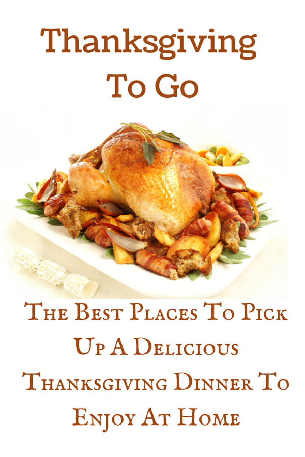 To Go Thanksgiving Dinners  Thanksgiving To Go The Best Places To Pick Up