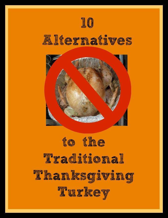 Turkey Alternatives Thanksgiving  Alternative Thanksgiving Dinner Ideas