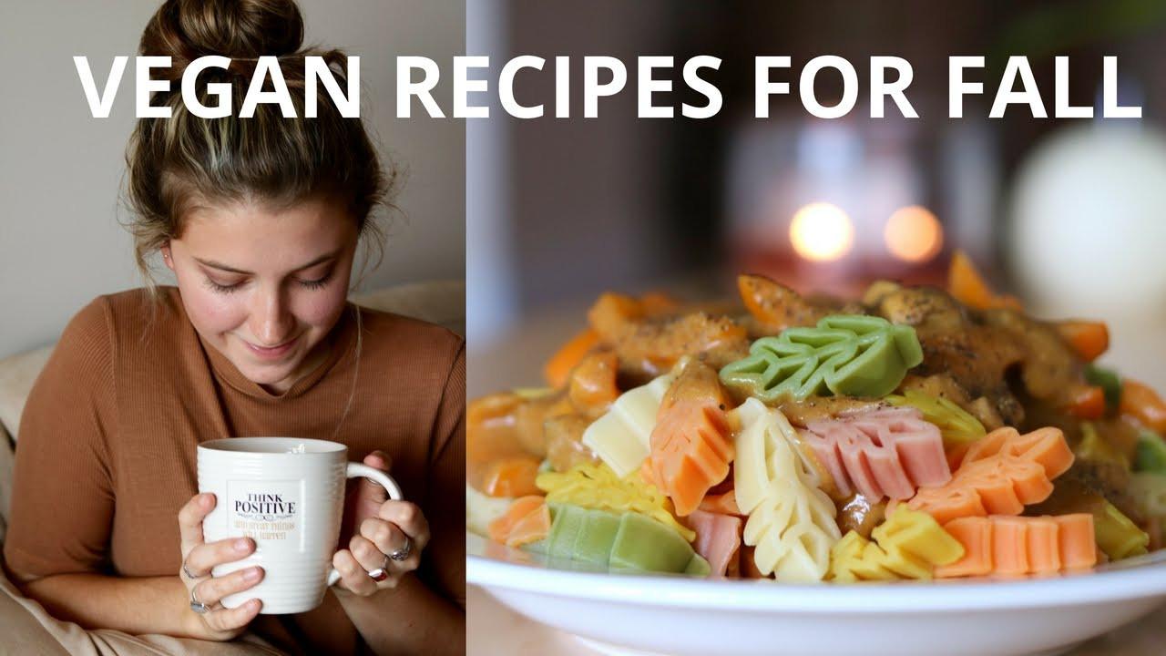 Vegan Fall Recipes  VEGAN RECIPES FOR FALL