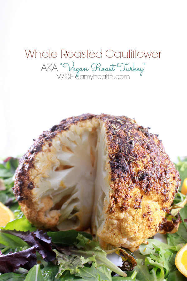 "Vegan Thanksgiving Roast  Whole Roasted Cauliflower AKA ""Vegan Roast Turkey"""