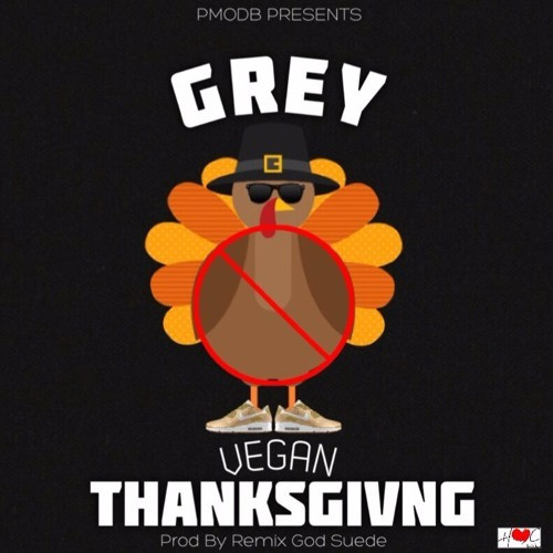 Vegan Thanksgiving Song  Grey ficial Music – Vegan Thanksgiving Lyrics