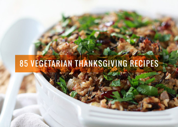 Vegetarian Thanksgiving Food  85 Ve arian Thanksgiving Recipes from Potluck